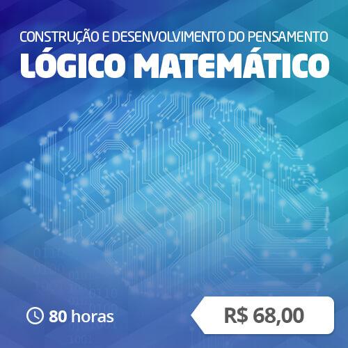 Construção e Desenvolvimento do Pensamento Lógico Matemático (80h)