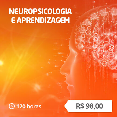 Neuropsicologia e Aprendizagem (120h)
