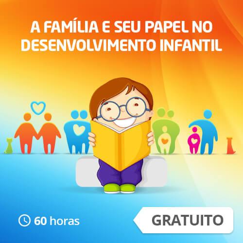 A família e seu papel no desenvolvimento infantil (60h)