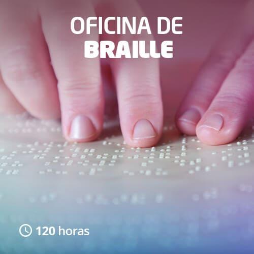 Oficina de Braille (120h)