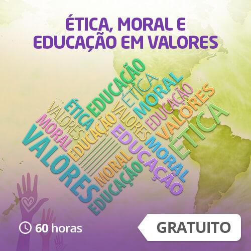 Ética, Moral e Valores Humanos na Escola (60h)