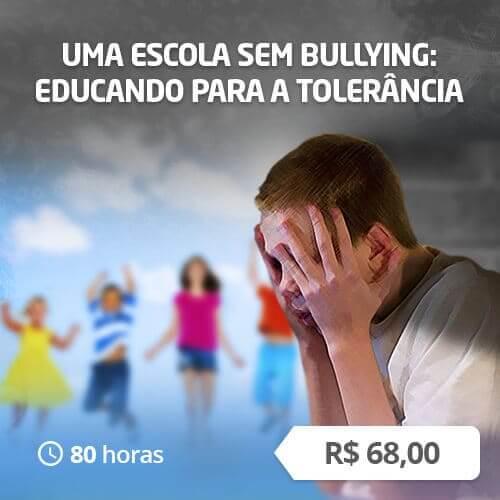 Uma Escola Sem Bullying: Educando para a Tolerância