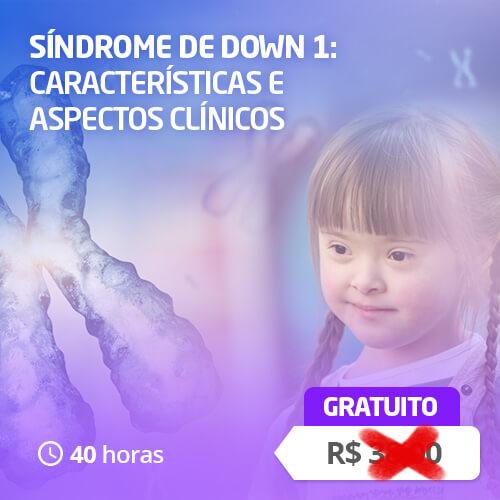 Síndrome de Down 1: Características e Aspectos Clínicos