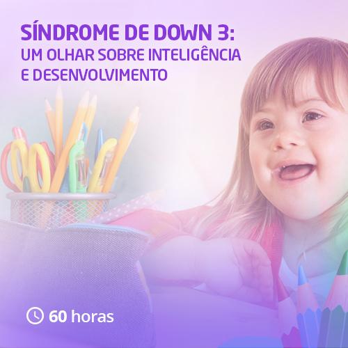 Síndrome de Down 3: Um Olhar Sobre Inteligência e Desenvolvimento