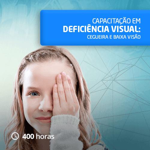Capacitação em Deficiência Visual 400h
