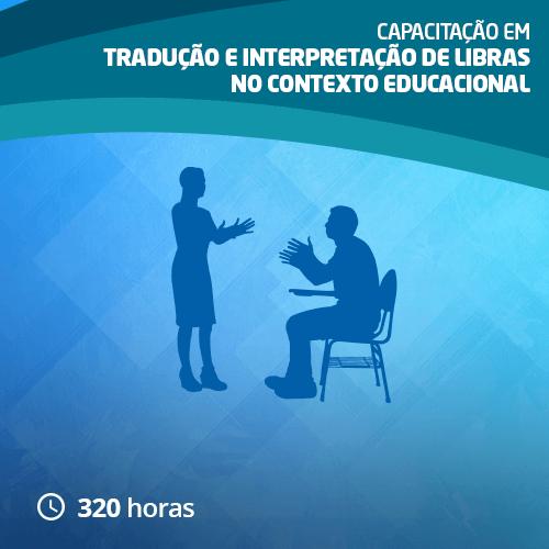 Capacitação em Tradução e Interpretação de LIBRAS no Contexto Educacional