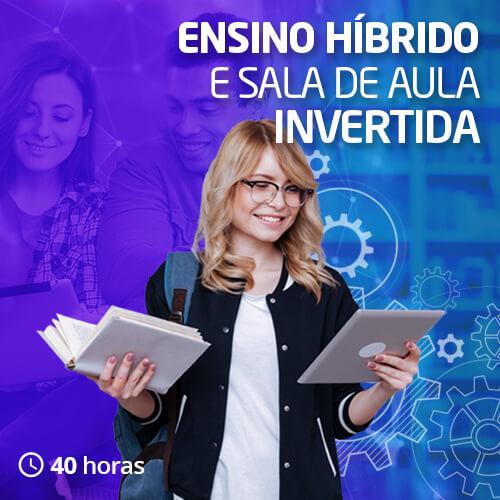 Ensino Híbrido e Sala de Aula Invertida
