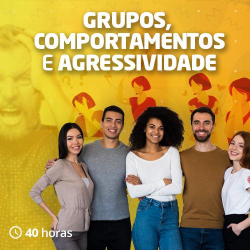 Grupos, comportamentos e agressividade
