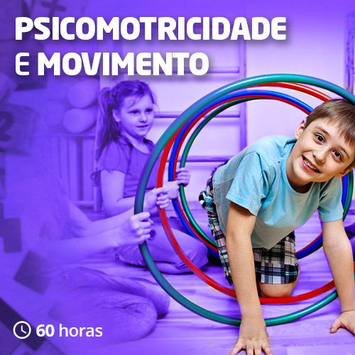 Psicomotricidade e Movimento